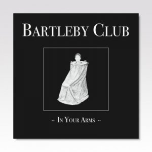 BARTLEBY CLUB / In your arms / 7