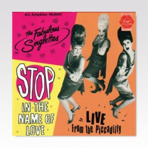 Fabulous Singlettes ‎/ Stop In The Name Of Love: Live From The Piccadilly / LP [USED]