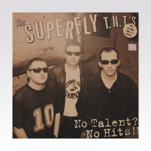 Superfly T.N.T.'s / No Talent? No Hits!! / LP [USED]