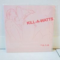 KILL-A-WATTS:SWEET JAP/ SPLIT/ 7