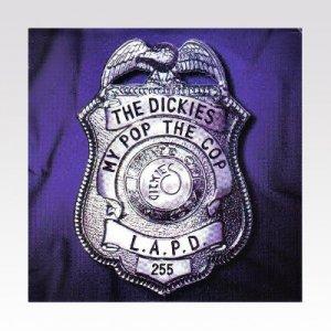 Dickies / My Pop The Cop/ 7