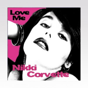 NIKKI CORVETTE / LOVE ME / 7