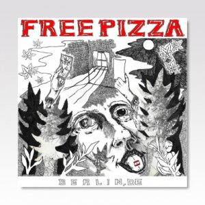 FREE PIZZA / Berlin, DE  / LP