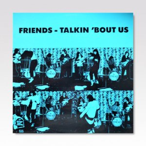 Friends / Talkin 'Bout Us / LP [USED]