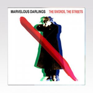 MARVELOUS DARLINGS / THE SWORDS,THE STREETS / 7