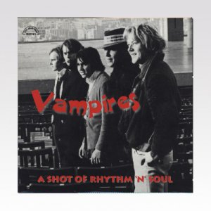 VAMPIRES / A Shot Of Rhythm 'N' Soul / 10