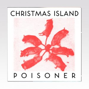 CHRISTMAS ISLAND / POISONER / LP
