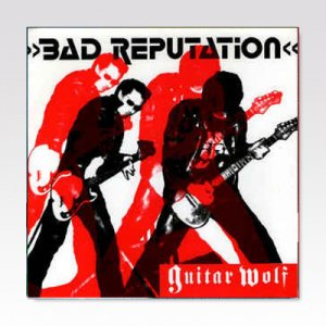 Guitar Wolf / The Statics ‎– Bad Reputation / Rebel Kind / 7