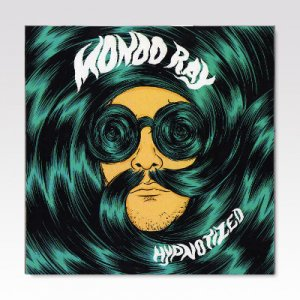 MONDO RAY / HYPNOTIZED / 7