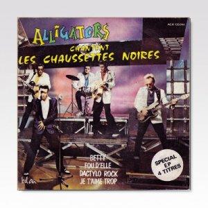 Les Alligators – Alligators Chantent Les Chaussettes Noires / 7