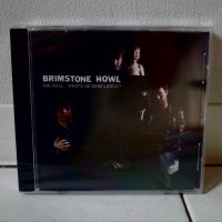 BRIMSTONE HOWL /BIG DEAL.WHAT'S HE DONE LATELY? / CD