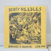 DIRTY NEEDLES/ JUSTINE A JUNKIE / 7