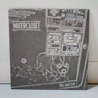 WATERCLOSET / YOU AND ME/ 7
