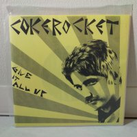 COKEROCKET / GIVE IT ALL UP / 7