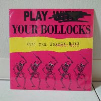 SNAZZY BOYS / PLAY YOUR BOLLOCKS / 7