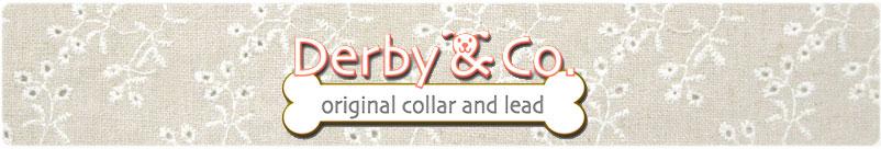 愛犬のカラーやリードのお店 *〜Derby&Co.〜*