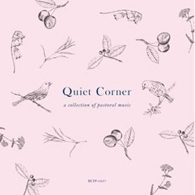 V.A. / Quiet Corner - a collection of pastoral music