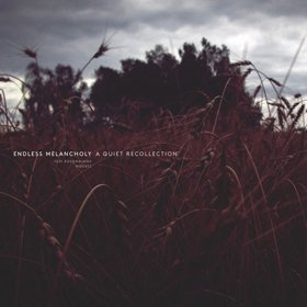 Endless Melancholy / A Quiet Recollection