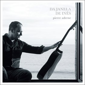 Pierre Aderne / Da Janela de Ines