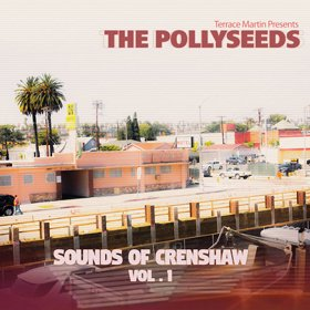 Terrace Martin / Terrace Martin presents POLLYSEEDS – Sounds of Crenshaw, Vol.1