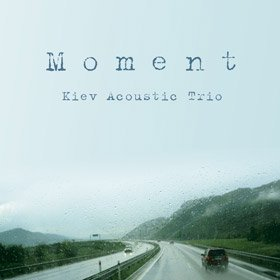 Kiev Acoustic Trio / Moment