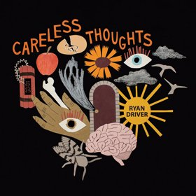 Ryan Driver / Careless Thoughts