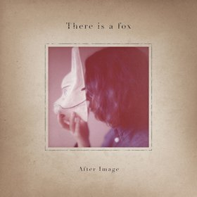 There is a fox / After Image