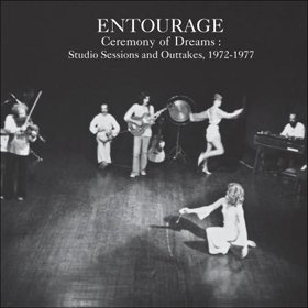 Entourage / Ceremony of Dreams : Studio Sessions & Outtakes, 1972-1977
