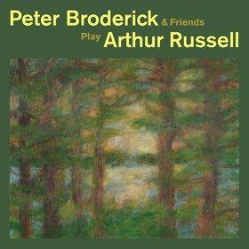 Peter Broderick / Peter Broderick & Friends Play Arthur Russell