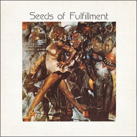 Seeds Of Fulfillment / Seeds Of Fulfillment