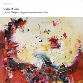 QUIQUE SINESI / LIVE IN TOKYO - PEQUENOS MENSAJES SONOROS TOUR