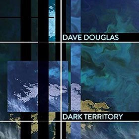 Dave Douglas & High Risk / Dark Territory (feat. Shigeto, Jonathan Maron & Mark Guiliana)