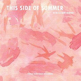 Directorsound / This Side of Summer