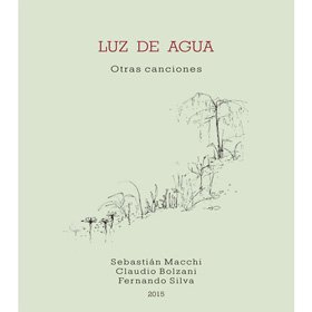 Sebastian Macchi - Claudio Bolzani - Fernando Silva / Luz de Agua : Otras canciones