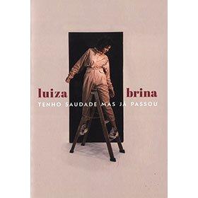 LUIZA BRINA / TENHO SAUDADE MAS JA PASSOU