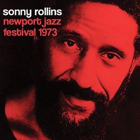 Sonny Rollins / Newport Jazz Festival 1973