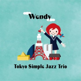 Tokyo Simple Jazz Trio / Wendy