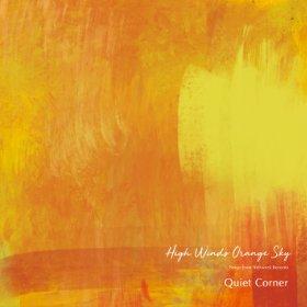 V.A. / Quiet Corner - High Winds Orange Sky
