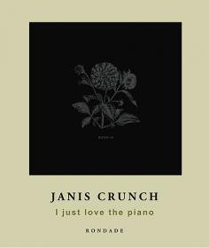 Janis Crunch / I just love the piano