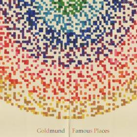 Goldmund / Famous Places(国内流通盤)