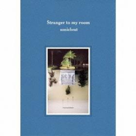 Sonicbrat / Stranger To My Room