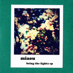 miaou / Bring The Lights EP<img class='new_mark_img2' src='//img.shop-pro.jp/img/new/icons20.gif' style='border:none;display:inline;margin:0px;padding:0px;width:auto;' />
