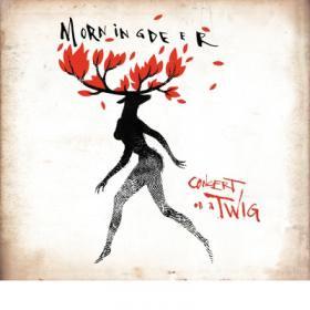 Morningdeer /  concert on a twig