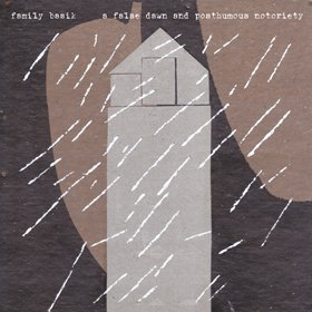Family Basik /  A False Dawn And  Posthumous Notoriety