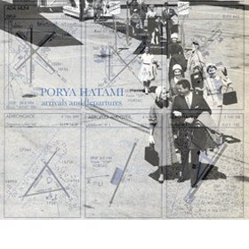 Porya Hatami /  Arrivals And Departures (digipak version)<img class='new_mark_img2' src='https://img.shop-pro.jp/img/new/icons20.gif' style='border:none;display:inline;margin:0px;padding:0px;width:auto;' />