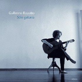 Guillermo Rizzotto /  Solo guitarra  (国内盤2ndプレス)