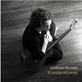 Guillermo Rizzotto /  El sentido del paisaje  (Solo guitarra II)