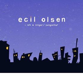 EGIL OLSEN /  I AM A SINGER/SONGWRITER