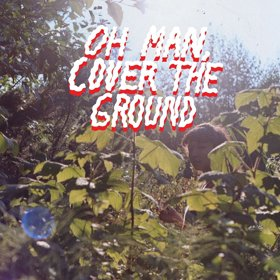 Shana Cleveland & The Sandcastles /   Oh Man, Cover the Ground