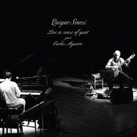 Quique Sinesi /  Live in sense of quiet guest: Carlos Aguirre